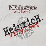 DJ Heinrich Vinyil mix 24-06-2017 Underground Massacre