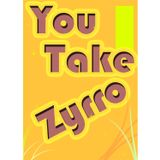 You Take Zyrro N°1 (First Part)