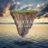 MK-Ultra - Weightless (Part 2 of 2)
