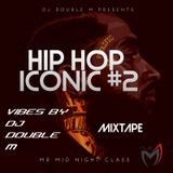 DJ DOUBLE M ICONIC HIP HOP MIX VOL 2 #IMDJDOUBLEM @DJDOUBLEMKENYA.mp3