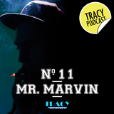 TRACY PODCAST 11 MR.MARVIN