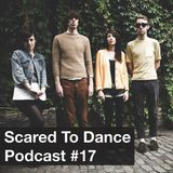 Scared To Dance Podcast #17