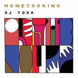 DJ Yoda - Home Cooking Collaborators & Influences Mix
