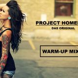 PROJECT HOMEPARTY WARM-UP MIX