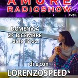 LORENZOSPEED* presents AMORE Radio Show 746 Domenica 23 Dicembre 2018
