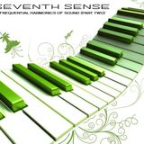Seventh Sense - Frequential Harmonics Of Sound (Part Two)