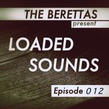 The Berettas Loaded Sounds Episode 012