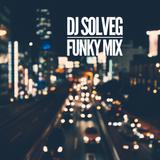 DJ SOLVEG Funky Mix