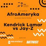 AfroAmeryka: Kendrick Lamar vs. Jay-z