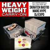 HEAVYWEIGHT CARRY-ON || a 45 mix by Skratch Bastid, Marc Hype & DJ Expo