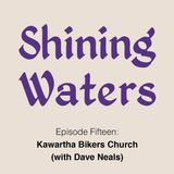 Shining Waters #15 - Kawartha Bikers Church (With Pastor Dave Neals)