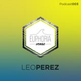Euphoria Venao Podcast 003 - Leo Perez