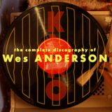 """KINO presents: """"The Complete Discography Of Wes Anderson"""" - 7th May 2018"""