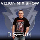 Vizion Mix Show Episode 155 DJ SPAWN