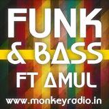 Funk & Bass featuring DJ AMUL {Monkey Radio India}