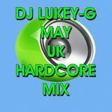 Dj Lukey-G May Uk Hardcore Mix
