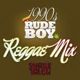 Shane Talon - Welcome to 1990s RUDEBWOY REGGAE MIX