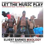 LET THE MUSIC PLAY Underground House (42nd Baltimore Gay Pride) June 2017 Mix