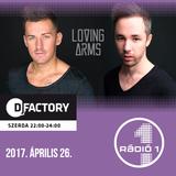Loving Arms - DJ Factory (2017.04.26.) @ Radio 1