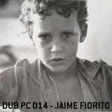 dub PC 014 - Jaime Fiorito - dub ibiza network - 130705