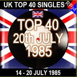 UK TOP 40 14-20 JULY 1985