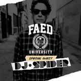 FAED University Episode 56 featuring DJ Spider - 05.08.19