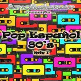 Pop Español 80's Mix I (by AmoSalazar)