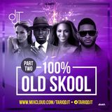 100% OLD SKOOL PART.2 -  @TARIQDJT