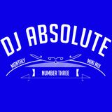 DJ Absolute Monthly Mini Mix (Number Three)