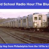 THE BEST OF THE OLD SCHOOL RADIO HOUR-THE BLUE LINE-CLASSIC PHILLY HIP HOP