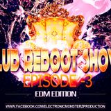 Club Reboot Show Episode #3 (EDM Edition)