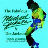 THE FABULOUS MICHAEL JACKSON & THE JACKSONS TRIBUTE COLLECTION BY JESÚS HERNANDEZ 2014 VOL.17