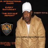 The Royale' Report // Robert Royale' ( Chicago. IL ) // Report2DancefloorRadio