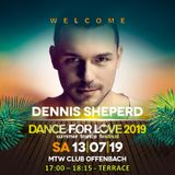 02. Dennis Sheperd LIVE at Dance for Love 2019 - 13.07.2019 - MTW Club - Offenbach (D)