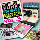 70'S & 80'S PUNK, NEW WAVE & POWER POP!! VOL. 3