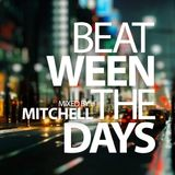 Mitchell - Beat-ween the days #010