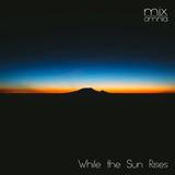 While the Sun Rises - Liquid Drum & Bass Mix