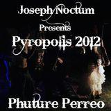 Joseph Noctum - Pyropolis 2012: Phuture Perreo