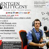 Rentgen Polityczny 14/1/14 (cała audycja): Karcz (etyk), Napierała (duszpasterz), Podemski (cz.2)