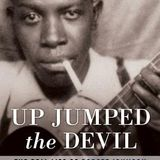 RETROPOPIC 293 - ROBERT JOHNSON: HIS STORY AS A MUSICAL OUTSIDER & GETTING BEHIND THE MYTH