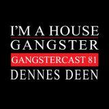 DENNES DEEN | GANGSTERCAST 81