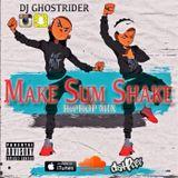 MAKE SUM SHAKE / SOUTH HIPHOP MIX