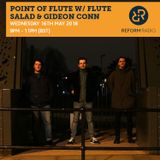 Point of Flute w/ Flute Salad & Gideon Conn 16th May 2018