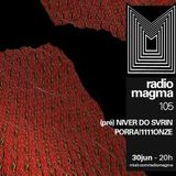 RADIO MAGMA #105 (PRE) NIVER SVRN (feat. SOMM) ~ 30 Jun