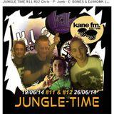 #11 #12 BONES & Dj Monk, Chrisy-P- Joeb-E JUNGLE TIME Kane Fm (19-26)-06-14