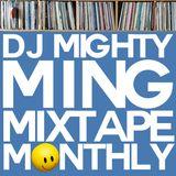 DJ Mighty Ming Presents: Mixtape Monthly 004