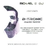 Michael B DJ presents B-Tronic Radio Show // Episode 92