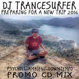 PREPARING FOR A NEW TRIP – DJ  TRANCESURFER