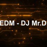 EDM - Freestyle Mix - DJ Mr.D