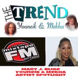 Episode 9 The Trend With Youneik & Mekha (1-21-18) Mary J. Blige Artist Spotligt MixTape FM Hot 96.5